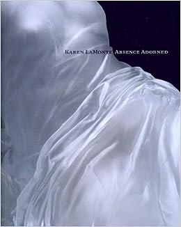 Book Karen LaMonte: Absence Adorned