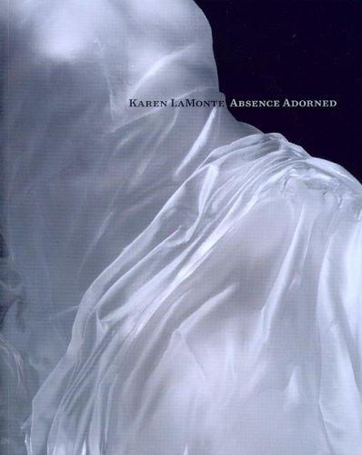 Karen LaMonte: Absence Adorned