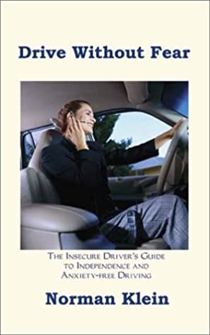 Drive Without Fear: The Insecure Driver\u0027s Guide to Independence: Norman Klein: 9781587215001: Amazon.com: Books & Drive Without Fear: The Insecure Driver\u0027s Guide to Independence ... Pezcame.Com