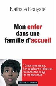 Mon enfer dans une famille d'accueil par Nathalie Kouyate