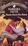 Mr. Macho Meets His Match, Barbara Faith, 0373097158