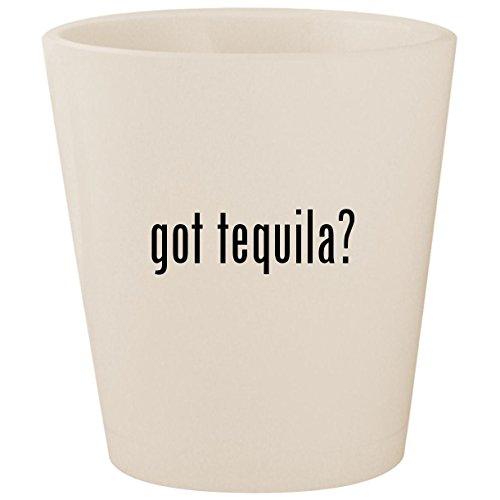 got tequila? - White Ceramic 1.5oz Shot Glass ()