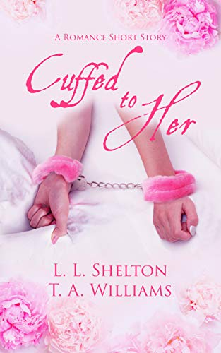Cuffed to Her