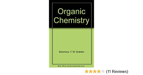 Organic chemistry third edition t w graham solomons organic chemistry third edition t w graham solomons 9780471870326 amazon books fandeluxe Images
