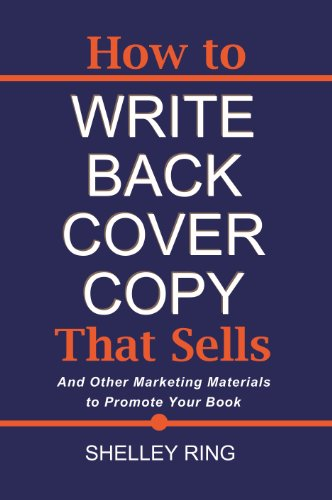 How To Write Back Cover Copy That Sells And Other Marketing Materials To Promote Your Book