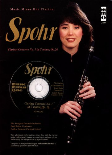 Spohr Clarinet Concerto - Spohr - Clarinet Concerto No. 1 in C Minor, Op. 26: Music Minus One Clarinet in Bb Deluxe 2-CD Set (Music Minus One (Numbered))