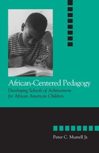 African-Centered Pedagogy: Developing Schools of Achievement for African American Children (The Social Context of Education) by Murrell Jr. Peter C. (2002-02-19) Paperback