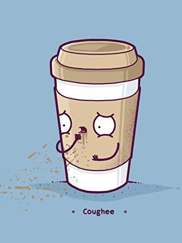 Coughee Coffee Cup Pun - Vinyl Print Poster