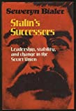 Stalin's Successors : Leadership, Stability and Change in the Soviet Union, Bialer, Seweryn, 0521235189