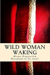 Wild Woman Waking
