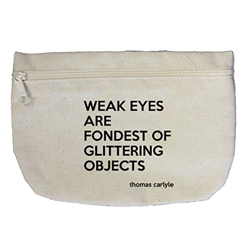 Weak Eyes Are Of Glittering Objects (Thomas Carlyle) Cotton Canvas Makeup Bag