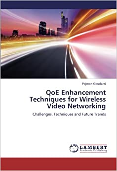 Book QoE Enhancement Techniques for Wireless Video Networking: Challenges, Techniques and Future Trends