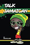 img - for Talk Jamaican: Chat Lakka Wi book / textbook / text book