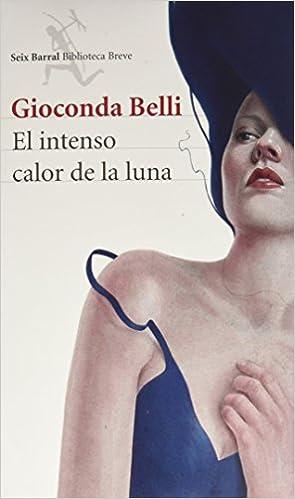 Download El Intenso Calor De La Luna By Gioconda Belli