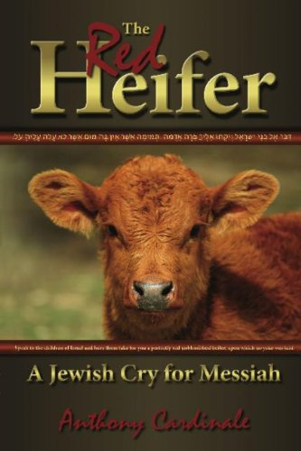 The Red Heifer: A Jewish Cry for Messiah PDF