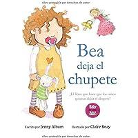 Bea deja el chupete: ¡El libro que hace