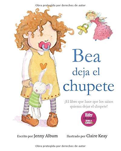 Amazon.com: Bea deja el chupete: ¡El libro que hace que los ...