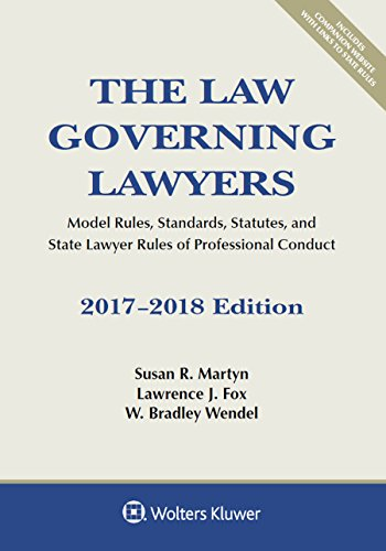 The Law Governing Lawyers: Model Rules, Standards, Statutes, and State Lawyer Rules of Professional Conduct, 2017-2018 Edition (Supplements) cover