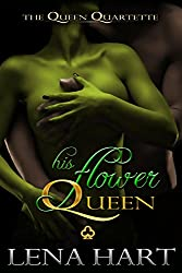 His Flower Queen (Queen Quartette Book 1) (English Edition)