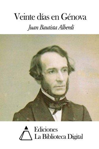 Veinte dias en Genova (Spanish Edition) [Juan Bautista Alberdi] (Tapa Blanda)