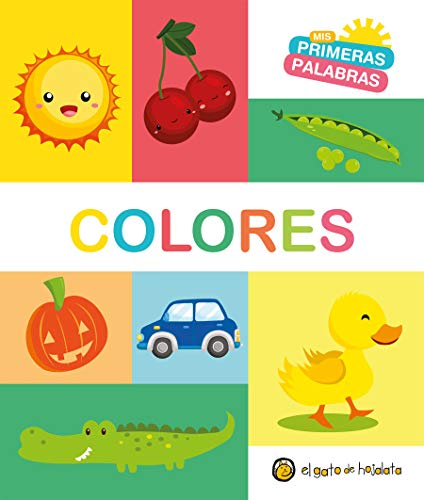 Colores. Serie Mis primeras palabras / Colors My First Words Series (Spanish Edition) (El Color De Mis Palabras)