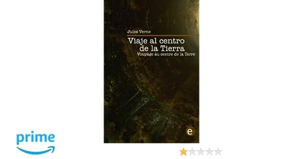 Viaje al centro de la Tierra/Voyage au centre de la Terre: edición bilingüe/édition bilingue: Amazon.es: Jules Verne: Libros