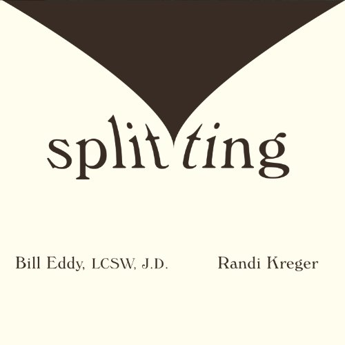 Splitting: Protecting Yourself While Divorcing Someone with Borderline or Narcissistic Personality Disorder Audiobook [Free Download by Trial] thumbnail