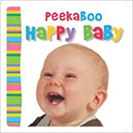 Peek-a-Boo! Happy Baby (Busy Baby): Claire Page ...