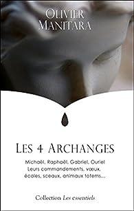 Télécharger Les 4 Archanges - Michaël Raphaël Gabriel Ouriel - Leurs commandements voeux écoles sceaux animaux totems... PDF Gratuit