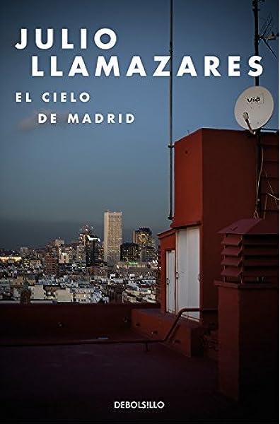 El cielo de Madrid (Best Seller): Amazon.es: Llamazares, Julio: Libros