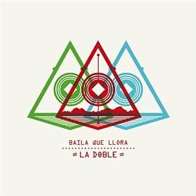 Amazon.com: Baila Que Llora: La Doble: MP3 Downloads