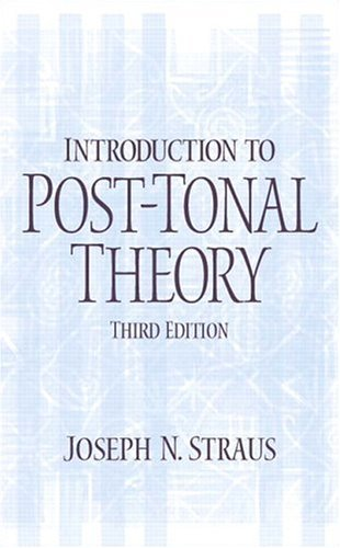 By Joseph N. Straus - Introduction to Post-Tonal Theory: 3rd (third) Edition