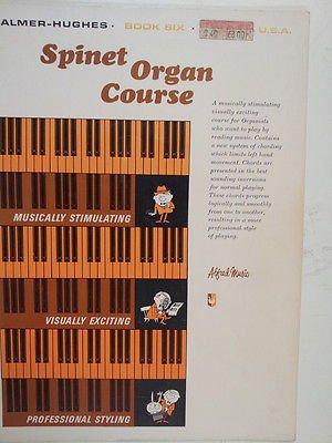 organ SPINET ORGAN COURSE Book 6B. Palmer B. Hughes