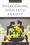 Overcoming High-Tech Anxiety, Beverly Goldberg, 0787910228