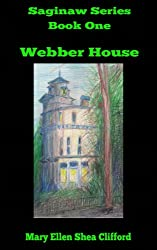 Webber House (Saginaw Series Book 1)