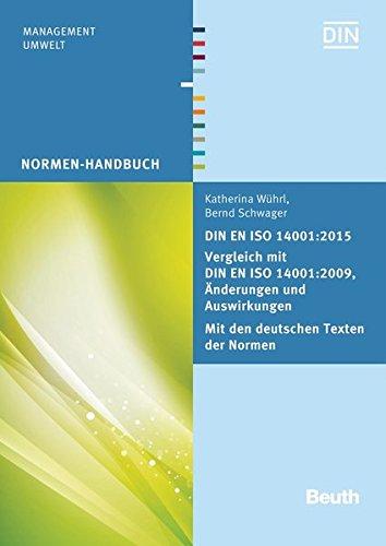 DIN EN ISO 14001:2015 - Vergleich mit DIN EN ISO 14001:2009, Änderungen und Auswirkungen - Mit den deutschen Texten der Normen (Normen-Handbuch)