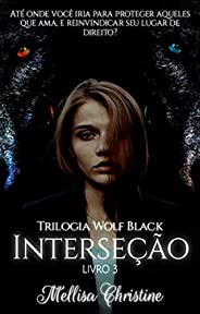 Interseção : Trilogia Wolf black