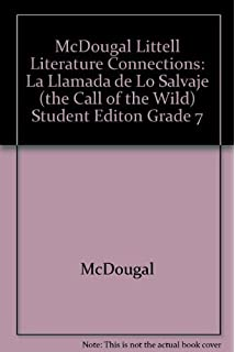 McDougal Littell Literature Connections: La Llamada de Lo Salvaje (the Call of the Wild