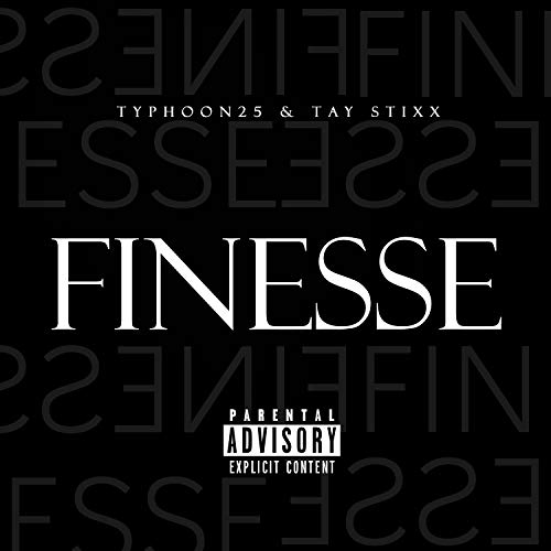 Finesse (feat. Tay Stixx) [Explicit]