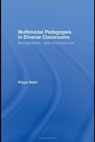 Multimodal Pedagogies in Diverse Classrooms: Representation, Rights and Resources