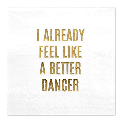 Andaz Press Better Dancer, Funny Quotes Cocktail Napkins, Gold Foil, Bulk 50-Pack Count 3-Ply Disposable Fun Beverage Napkins for Birthday Party, Holiday, Thanksgiving, Christmas, New Year's Eve Bar