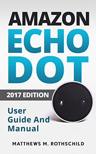 amazon-echo-dot-the-ultimate-2017-user-guide-and-manual-everything-you-need-to-know-amazon-technolog