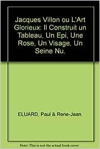 Jacques Villon ou L'Art Glorieux: Il Construit un Tableau