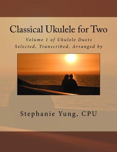 Classical Ukulele for Two: Volume 1 of Ukulele Duets