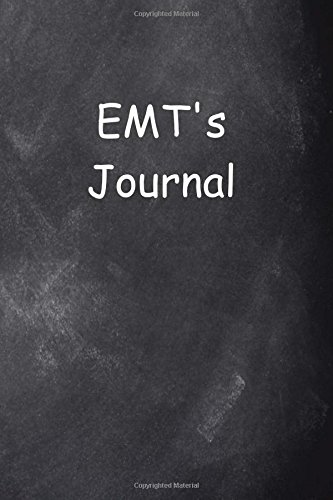 EMT's Journal Chalkboard Design: (Notebook, Diary, Blank Book) (Career Journals Notebooks ()