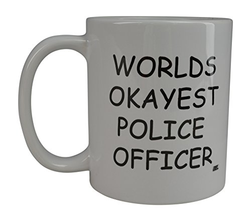 Rogue River Funny Coffee Mug Wolds Okayest Police Officer Novelty Cup Great Gift Idea For Office Gag White Elephant Gift Humor Police Officer Cop Law Enforcement (Police Officer) -
