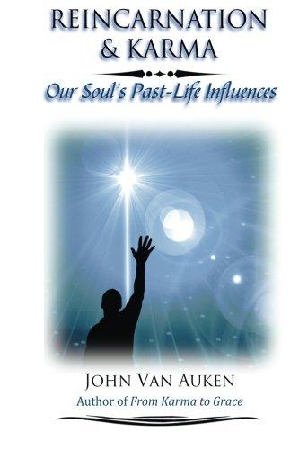 Reincarnation & Karma: Our Soul's Past-Life Influences