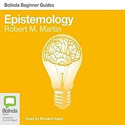 Epistemology: Bolinda Beginner Guides