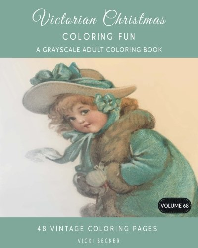 Victorian Christmas Coloring Fun: A Grayscale Adult Coloring Book (Grayscale Coloring Books) (Volume 68) ()
