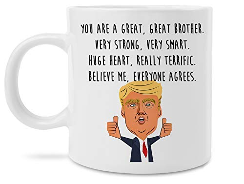 Funny Gift For Brother Great Brother Donald Trump Novelty Prank Gift 11 Ounce Coffee Mug (Brother Mug)